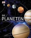 Die Planeten: Eine visuelle Reise durch unser Sonnensystem -