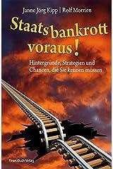 Staatsbankrott voraus!: Hintergründe, Strategien und Chancen, die Sie kennen müssen Taschenbuch
