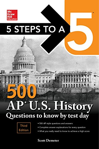 5 Steps to a 5 500 AP Us History Questions to Know by Test Day, Third Edition (Mcgraw Hill's 500 Questions to Know by Test Day)