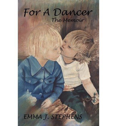 {FOR A DANCER: THE MEMOIR [ FOR A DANCER: THE MEMOIR ] BY STEPHENS, EMMA J ( AUTHOR )AUG-01-2011 PAPERBACK BY STEPHENS, EMMA J} [PAPERBACK]