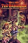 Cronicas de Mundo Guerra: Aventuras de Tex Hardigan: Volume 1 par Julio M. Freixa