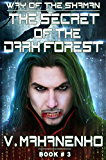 The Secret of the Dark Forest (The Way of the Shaman: Book #3) (English Edition)