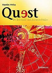 Quest - Die Sehnsucht nach dem Wesentlichen