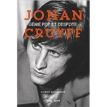 Johan Cruyff, génie pop et despote de Cherif Ghemmour ,Michel Platini (Préface) ( 24 septembre 2015 )