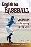 English for Baseball: Conversation, Vocabulary, Idioms & Fun