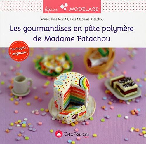 Les gourmandises en pâte polymère de Madame Patachou par Anne-celine Noum