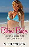 Bikini Babes: Hot Sexy Bikini Clad Girls Pictures (English Edition)