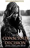Conscious Decision - Sechs Jahre ohne Dich von Ashley Kingston