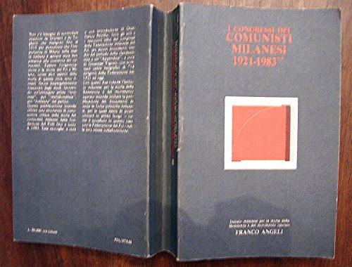 I congressi dei comunisti milanesi 1921 1983 2 volumi Franco Angeli Editore 1986