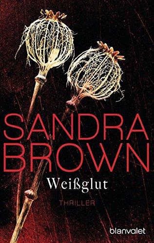 Brown, Sandra: Weißglut