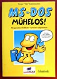 MS-DOS Mühelos. Ein garantierter Cartoon-Computerkurs