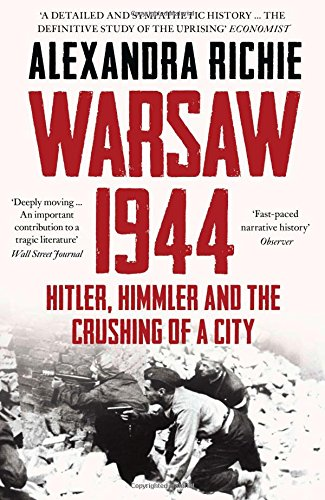 Warsaw 1944. Hitler, Himmler And The Crushing Of A City