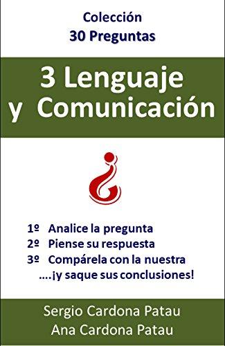 3 Lenguaje y Comunicación (Colección 30 Preguntas) por Sergio Cardona Patau