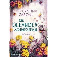 Die Oleanderschwestern: Roman (German Edition)