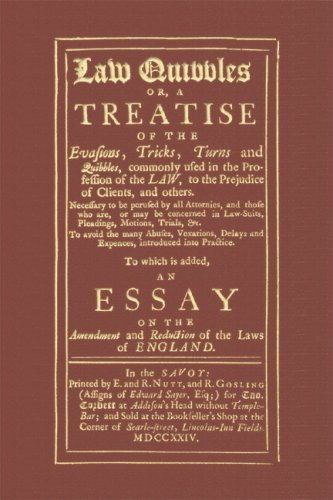 Law Quibbles: Or, A Treatise Of The Tricks, Turns And Quibbles Commonly Used