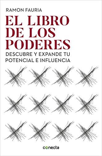 El libro de los poderes: Descubre y expande tu potencial e influencia (CONECTA)