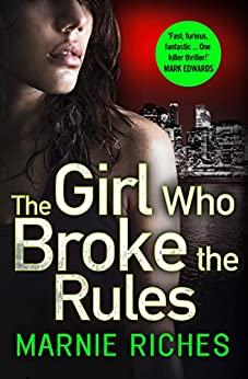 The Girl Who Broke the Rules (George McKenzie, Book 2) by [Riches, Marnie]