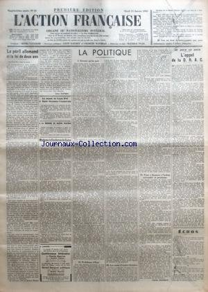 ACTION FRANCAISE (L') [No 15] du 15/01/1935 - LE PERIL ALLEMAND ET LA LOI DE DEUX ANS PAR LEON DAUDET - LA MESSE DE LOUIS XVI A SAINT-GERMAIN-L'AUXERROIS - A LA MEMOIRE DE MARIUS PLATEAU - MADAME LA DUCHESSE DE GUISE A NICE - LA POLITIQUE - ERREURS QU'ON PAIE - PROBLEMES D'ETAT - LES AMIS D'ANDRE CHENIER - POUR FINANCER L'ACTION NECESSAIRE ET PROCHAINE PAR CHARLES MAURRAS - AU JOUR LE JOUR - L'APPEL DE LA D. R. A. C. PAR A. F. par Collectif