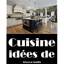 Cuisine: Idées de (Design d'intérieur) (French Edition)