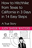 How to Hitchhike from Texas to California in 3 Days in 14 Easy Steps: A True Story