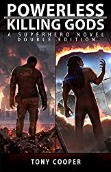 Powerless / Killing Gods: A Superhero Novel Double Edition
