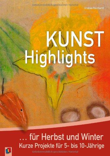 Kunst-Highlights für Herbst und Winter: Kurze Projekte für 5- bis 10-Jährige