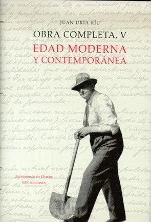 Obra Completa, V. Edad Moderna y Contemporánea por Juan Uría Ríu