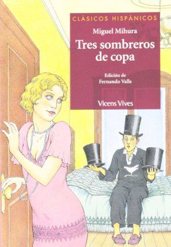 Tres sombreros de copa (Clásicos Hispánicos) - 9788431645229 por Miguel Mihura