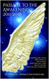 Passage to the Awakening 2011-2018: Channeling with Archangels Metatron and Michael and Meditations for the new energies (English Edition)