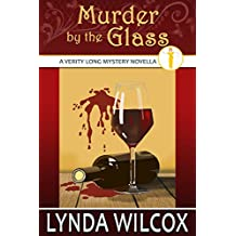 Murder by the Glass (The Verity Long Mysteries)