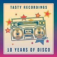 Tasty Recordings - 10 Years of Disco