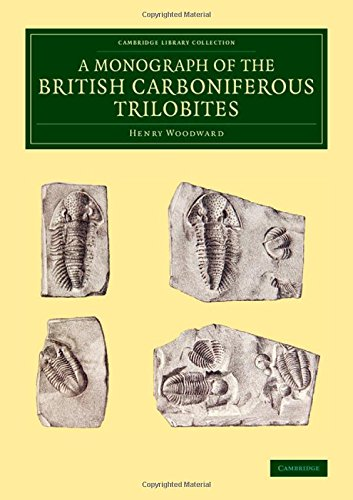 A Monograph of the British Carboniferous Trilobites (Cambridge Library Collection - Monographs of the Palaeontographical Society)