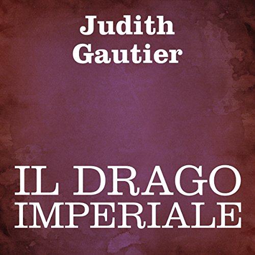 Il drago imperiale | Judith Gautier