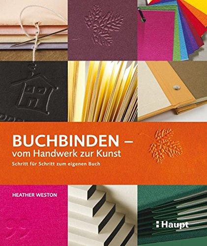 Handwerk Papiere (Buchbinden - vom Handwerk zur Kunst: Schritt für Schritt zum eigenen Buch)
