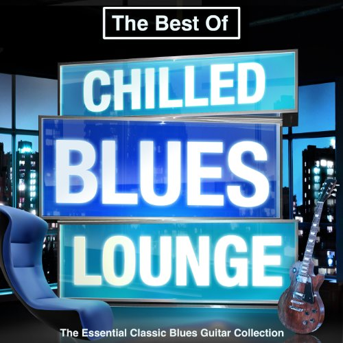 The Best of Chilled Blues Loun...