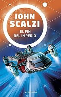 El fin del imperio par John Scalzi
