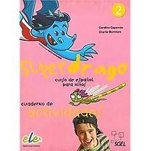 Superdrago 2. Cuaderno de actividades: Curso para niños. Nivel primaria 2