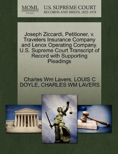 Joseph Ziccardi, Petitioner, V. Travelers Insurance Company and Lenox Operating Company. U.S. Supreme Court Transcript of Record with Supporting Plead