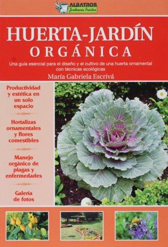 HUERTA - JARDIN ORGANICA por Maria Gabriela Escriva