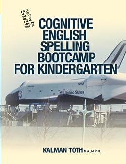 Cognitive English Spelling Bootcamp For Kindergarten (English Edition) von [Toth M.A. M.PHIL., Kalman]