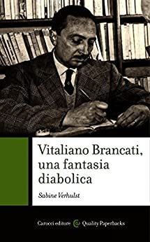 Vitaliano Brancati, una fantasia diabolica (Quality paperbacks) di [Verhulst, Sabine]