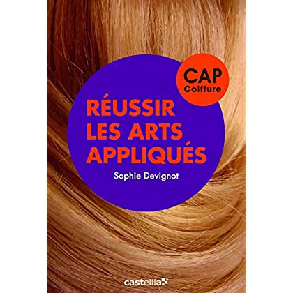 Réussir les arts appliqués CAP coiffure