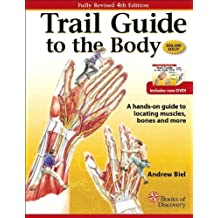 Trail Guide To The Body (4th Edition) by Andrew Biel (2010-09-01)