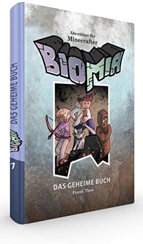 Minecraft: BIOMIA - Das geheime Buch: Abenteuer für Minecraft Spieler. Mit Code im Buch zum Spielen am PC!