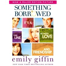 Something Borrowed: A Novel by Emily Giffin (2011-03-29)