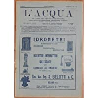 l'acqua nei campi, nell'abitato, nell'industria organo ufficiale dell'associazione acque pubbliche d'italia febbraio 1932
