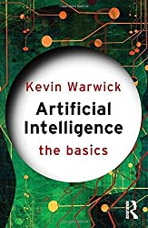Artificial Intelligence: The Basics by Kevin Warwick (2011-10-13)