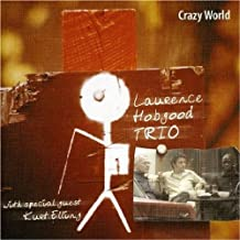 Crazy World by Laurence Hobgood Trio (2011-01-11)