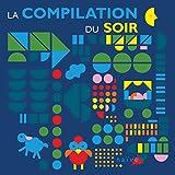 """Afficher """"La Compilation du soir"""""""
