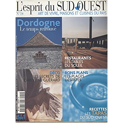 L'esprit du Sud-Ouest N° 14. Art de vivre, maisons et cuisines du pays Dordogne, Restaurants, Plages, Tapas du Sud-Ouest… (Sud-Ouest, Cuisine, Dordogne) Eté 2001.